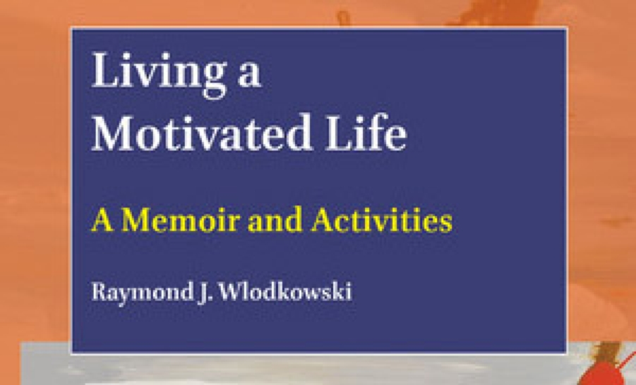 Living a Motivated Life- A Memoir and Activities